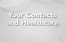 Your Contacts and Healthcare